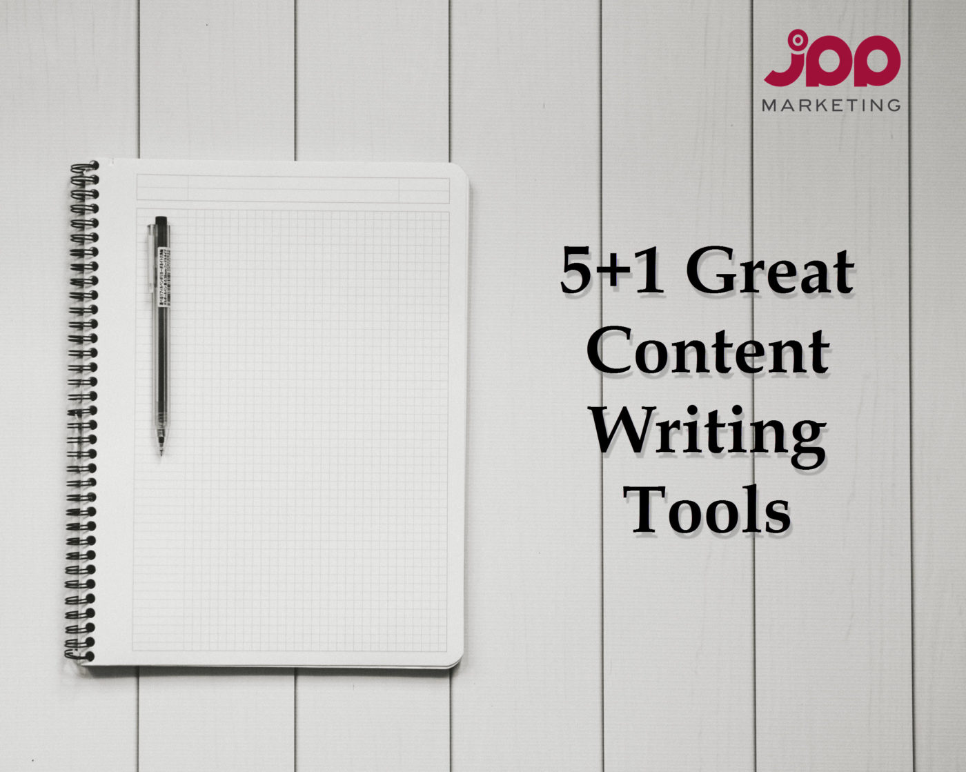 5+1 Awesome Content Writing Tools - JPP Marketing